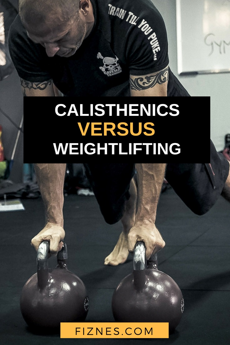 guy doing push ups on kettlebell weights with text saying calisthenics versus weightlifting